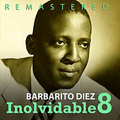 Play & Download Inolvidable 8 by Barbarito Diez | Napster
