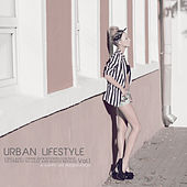 Urban Lifestyle, Vol. 1 (Chillage - From Downtempo Lounge to Upbeat Nu-Jazz and Roots Reggae) by Various Artists