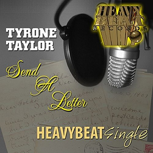 Play & Download Send A Letter - Single by Tyrone Taylor | Napster