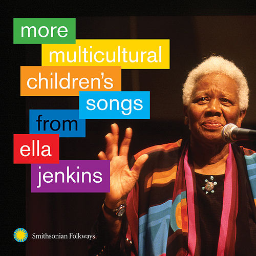 Play & Download More Multicultural Children's Songs from Ella Jenkins by Ella Jenkins | Napster