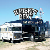 That's How We Roll by Whiskey Bent