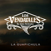 La Guapichula - Single by Los Vendavales de Adan Melendez