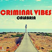 Calabria (Club Mix) by Criminal Vibes