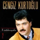 Play & Download Unutulmayanlar, Vol. 2 by Cengiz Kurtoğlu | Napster