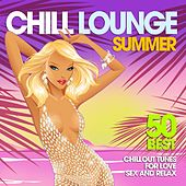 Play & Download Chill Lounge Summer (50 Best Chillout Tunes for Love, Sex and Relax) by Various Artists | Napster