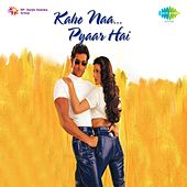 Kaho Naa Pyaar Hai (Original Motion Picture Soundtrack) by Various Artists