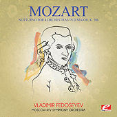 Play & Download Mozart: Notturno for 4 Orchestras in D Major, K. 286 (Digitally Remastered) by Moscow RTV Symphony Orchestra | Napster