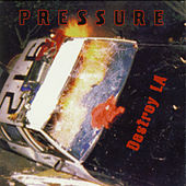 Play & Download Destroy La by Pressure | Napster