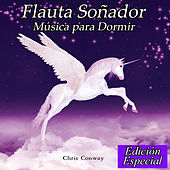 Play & Download Flauta Soñador: Música para Dormir: Edición Especial by Chris Conway | Napster