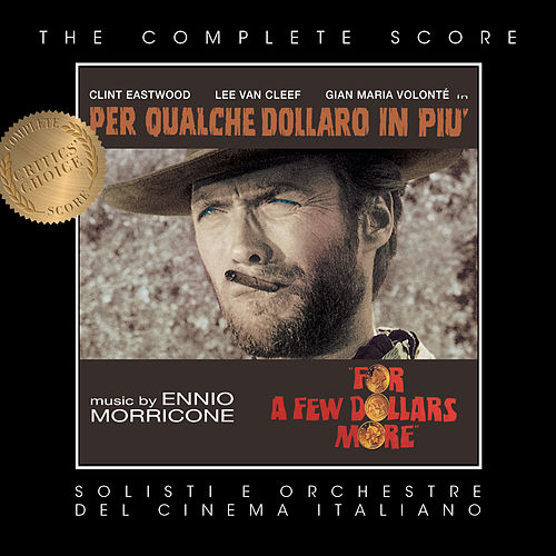 Play & Download For a Few Dollars More (Complete Original Score) by Ennio Morricone | Napster