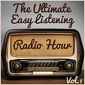 Play & Download The Ultimate Easy Listening Radio Hour Vol. 1: The Best of Paul Mauriat, Luis Salinas, & Richard Clayderman by Various Artists | Napster