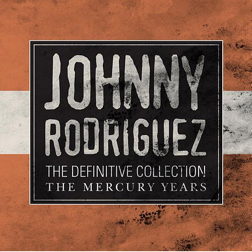 The Definitive Collection: The Mercury Years von Johnny Rodriguez