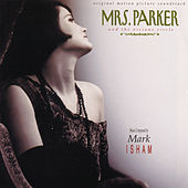 Mrs. Parker And The Vicious Circle by Mark Isham