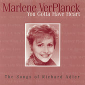 You Gotta Have Heart by Marlene Ver Planck