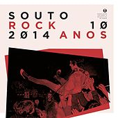 Play & Download Souto Rock - 2014 - 10 Anos by Various Artists | Napster