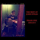 The Best of John Styles: Phase One 2006-2013 by John Styles