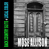 Back Country Suite + Local Color by Mose Allison