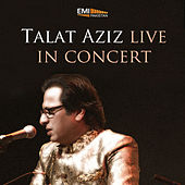 Play & Download Talat Aziz Live in Concert by Talat Aziz | Napster