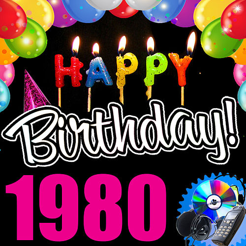 Play & Download Happy Birthday 1980 by Various Artists | Napster