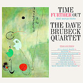 Dave Brubeck Quartet: Time Further Out (Miró Reflections) [Bonus Track Version] by Dave Brubeck