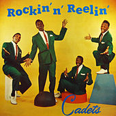 Play & Download Rockin' N' Reelin' by The Cadets | Napster