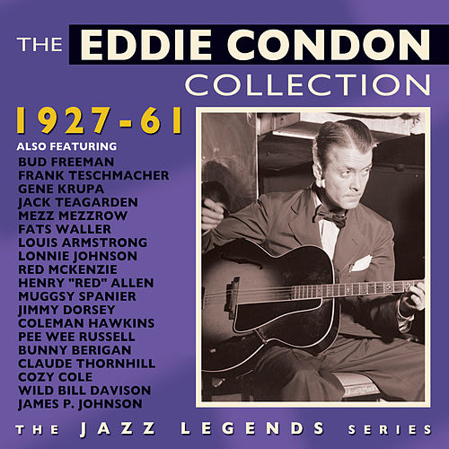 Play & Download The Eddie Condon Collection 1927-61 by Various Artists | Napster
