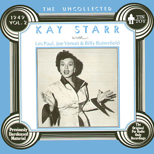 Play & Download The Uncollected, Vol. 2 by Kay Starr | Napster