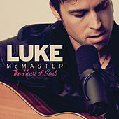 Play & Download The Heart Of Soul by Luke McMaster | Napster