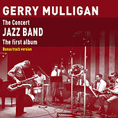 The Concert Jazz Band (Bonus Track Version) by Gerry Mulligan