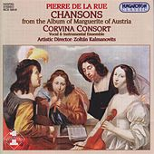 La Rue: Chansons From the Album of Margaret of Austria by Corvina Consort