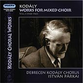 Kodaly, Z.: Choral Music by Various Artists