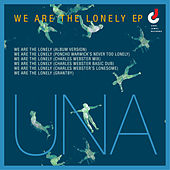 We Are the Lonely EP by Una