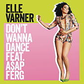 Play & Download Don't Wanna Dance by Elle Varner | Napster
