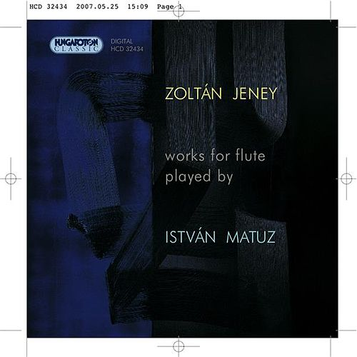 Jeney: Flute Works by Istvan Matuz
