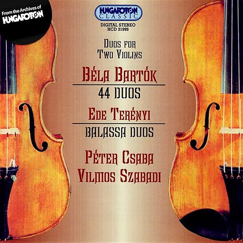 Play & Download Bartok 44  Duos for Two Violins / Tereny: Balassa Duos by Peter Csaba | Napster
