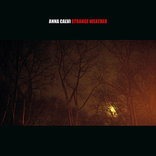 Play & Download Strange Weather by Anna Calvi | Napster