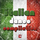 Play & Download Italian Dance Compilation by Various Artists | Napster
