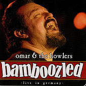 Play & Download Bamboozled: Live in Germany by Omar and The Howlers | Napster