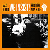 Play & Download We Insist!: Freedom Now Suite (Bonus Track Version) by Max Roach | Napster