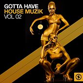 Gotta Have House Muzik, Vol. 2 by Various Artists