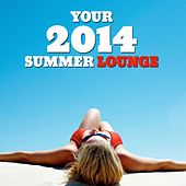 Play & Download Your 2014 Summer Lounge by Various Artists | Napster