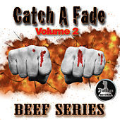 Catch a Fade Vol.2 Beef Series by Various Artists