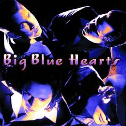 Play & Download Big Blue Hearts by Big Blue Hearts | Napster