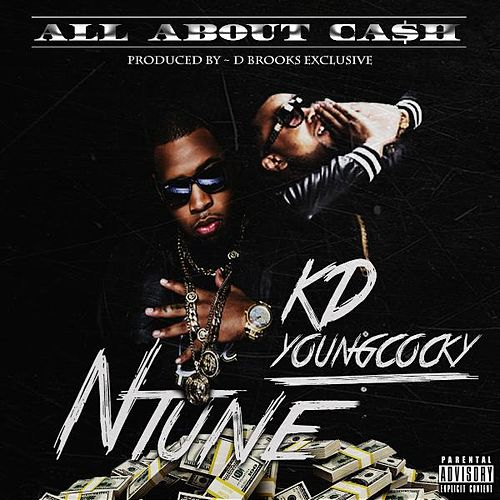 Play & Download All About Cash (feat. Kd YoungCocky) by N'Tune | Napster