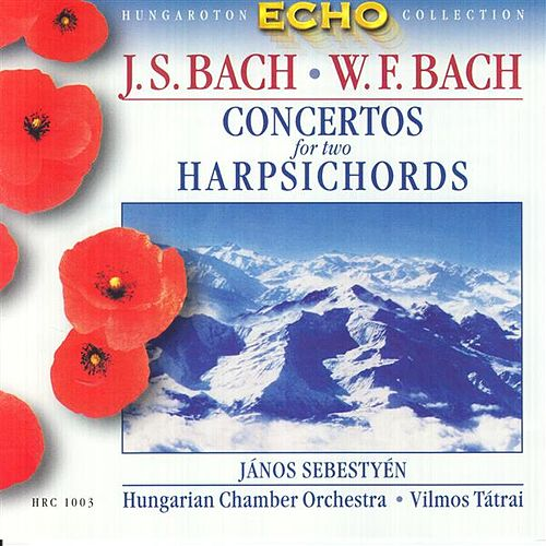 Bach, J.S:Concertos for 2 Harpsichords / Bach, W.F.: Harpichord Concerto in F Major by Janos Sebestyen