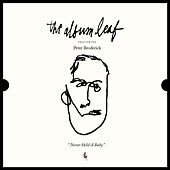 Play & Download Never Held a Baby (feat. Peter Broderick) by The Album Leaf | Napster
