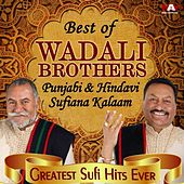 Play & Download Best of Wadali Brothers Punjabi & Hindvi Sufiana Kalaam Greatest Sufi Hits Ever by Wadali Brothers | Napster