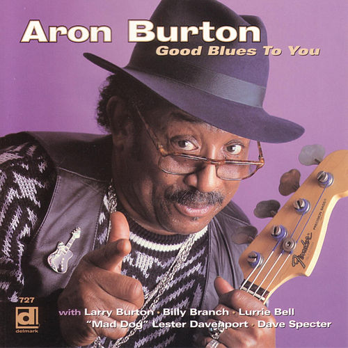 Play & Download Good Blues To You by Aron Burton | Napster