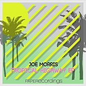 Play & Download Tropical Highway - Single by Joe Morris | Napster