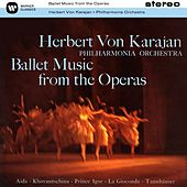 Ballet Music from the Operas by Herbert Von Karajan
